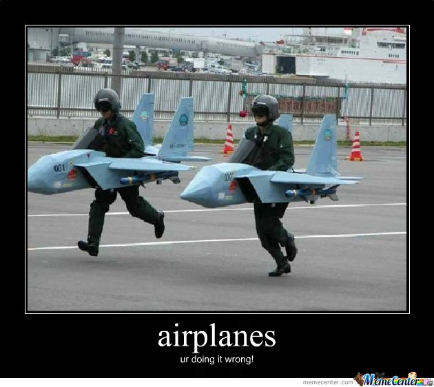 Airplanes ur doing it wrong Plane Meme
