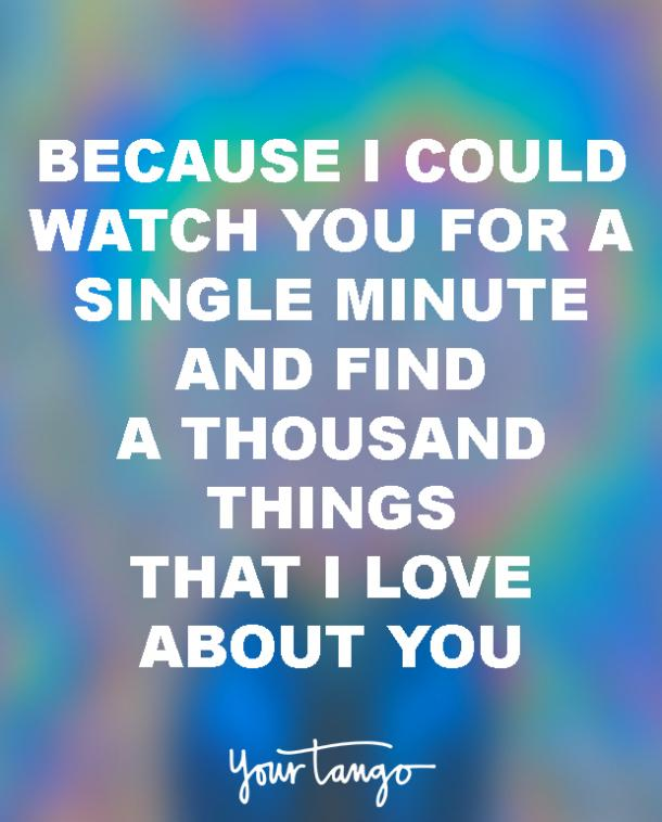 Best love Quotes because i could watch you for a single