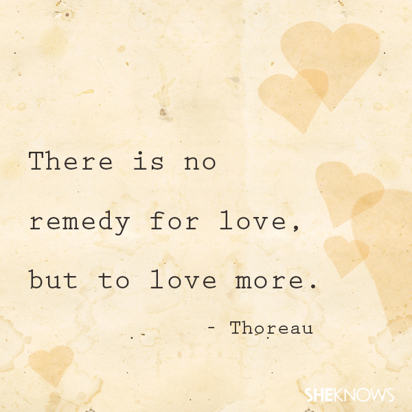 Best love Quotes there is no remedy for love but to love