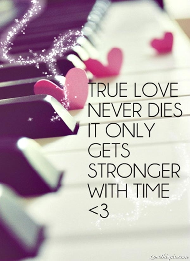 Best love Quotes true love never dies it only gets
