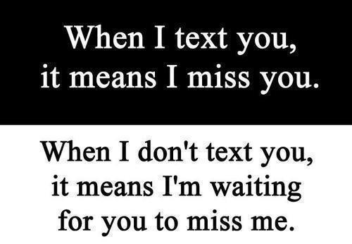 Best love Quotes when i text you it mean i miss you