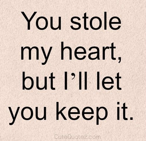 Best love Quotes you stole my heart but i'll let you keep
