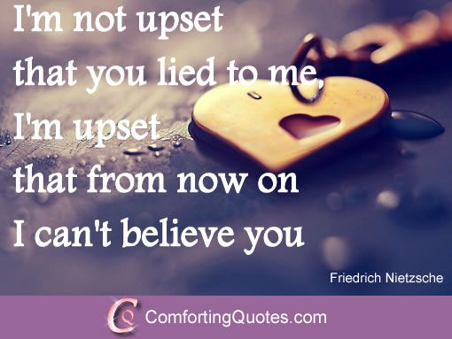 Broken Trust Quotes Im not upset that you lied to me im upset that