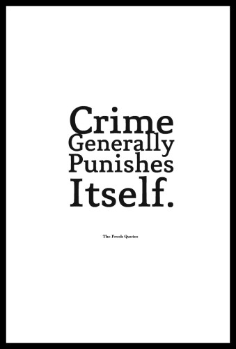 Criminal Quotes Crime generally punished itself