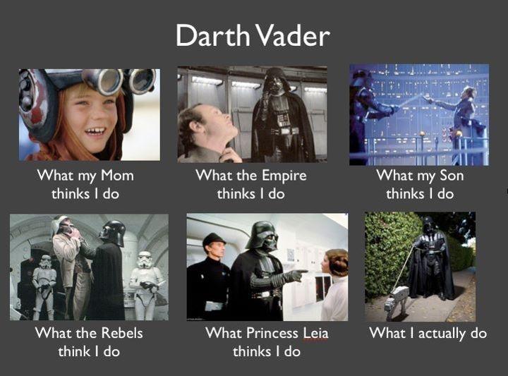 Darth vader what my mom think i do Star War Memes