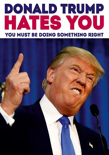 Donald Trump Birthday Meme Donald hates you you must be doing something right