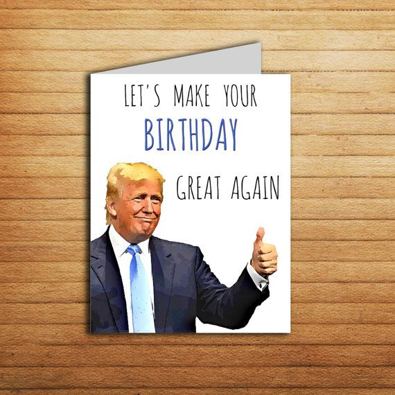 Donald Trump Birthday Meme lets make your birthday great