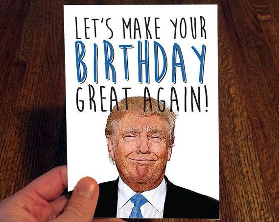 Donald Trump Birthday Meme lets make your birthday great again