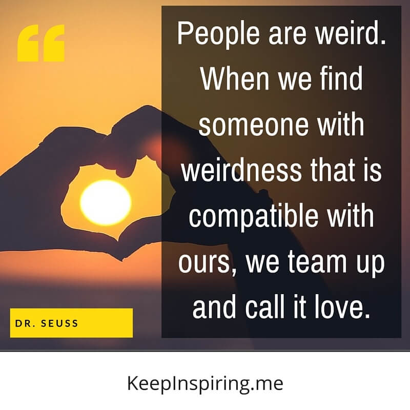 Dr Seuss Quotes people are weird when we find someone with