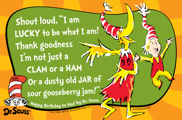 Dr Seuss Quotes shout loud i am lucky to be what i am