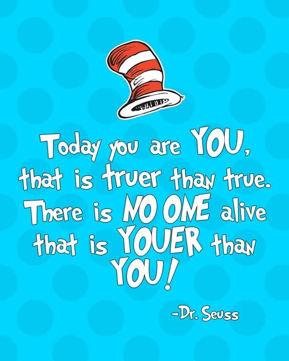 Dr Seuss Quotes today you are that is truer