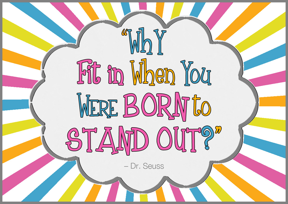 Dr Seuss Quotes why fit in when you were