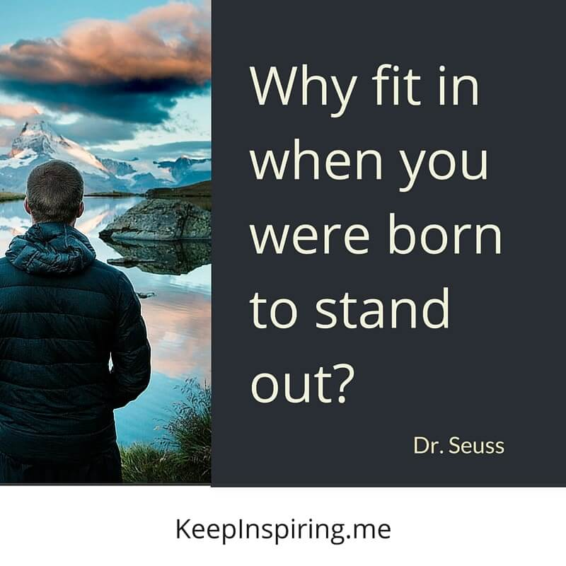 Dr Seuss Quotes why fit in when you were (2)