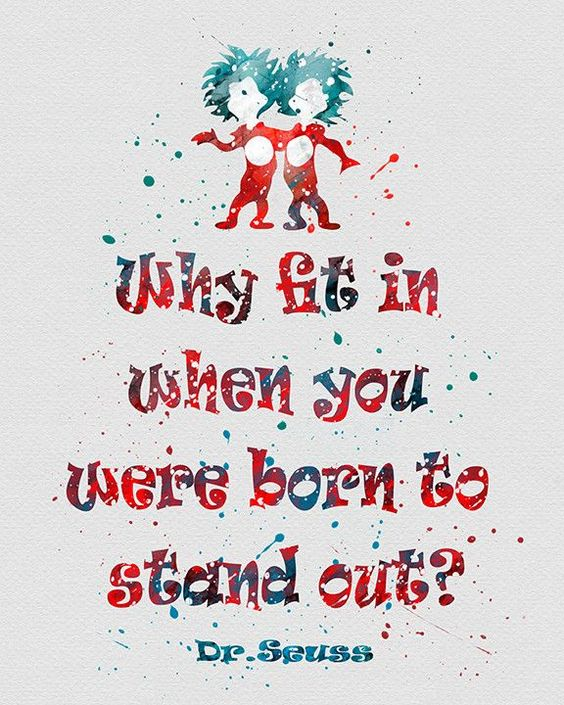 Dr Seuss Quotes why fit in when you were born