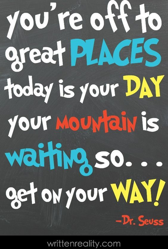 Dr Seuss Quotes you're off to great places today is your (2)