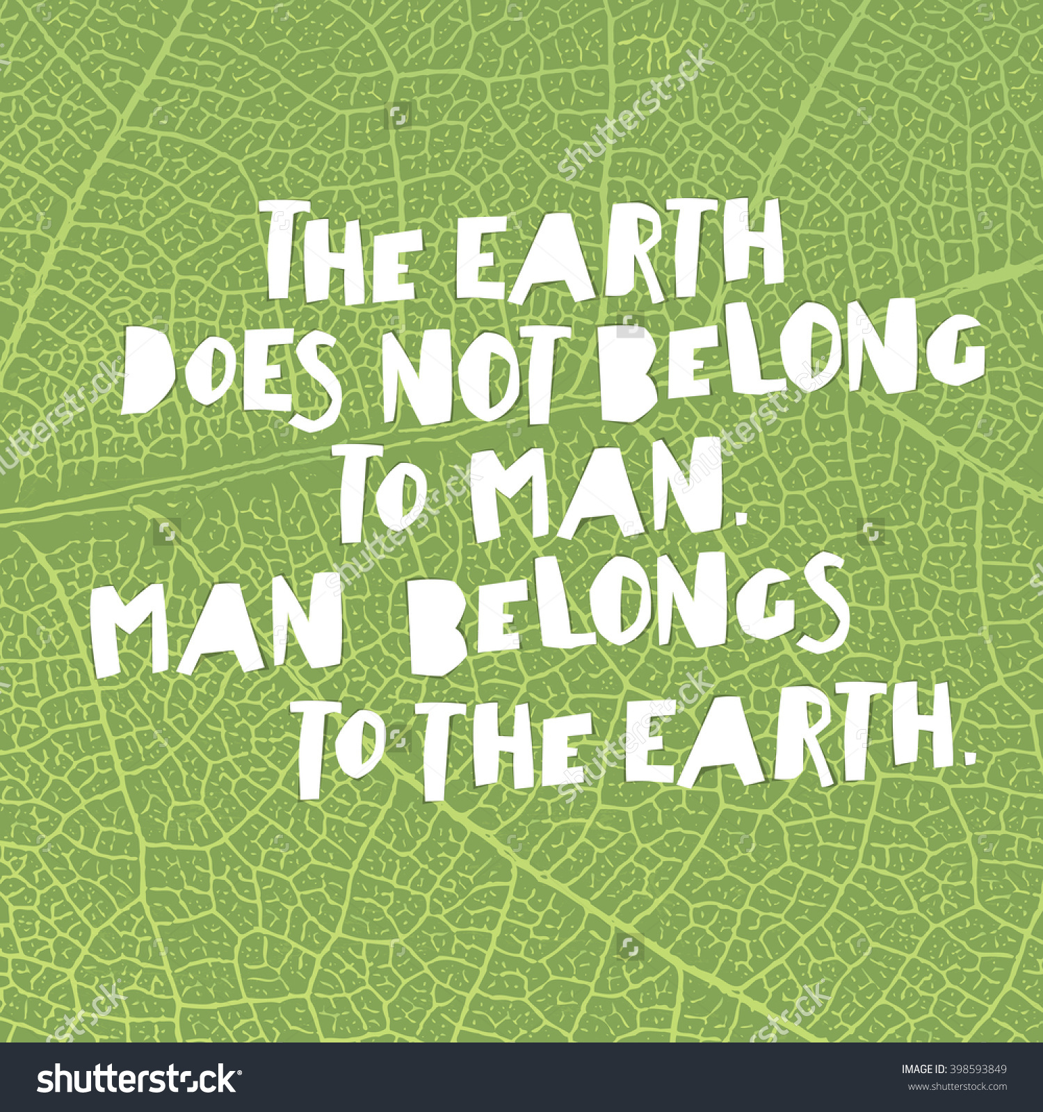 Earth Day Quotes Earth does not belong to man belongs to the earth