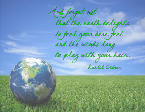 Earth Day Quotes and forget not that the earth delight