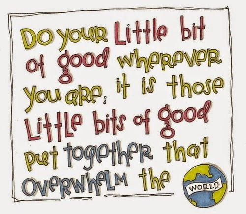 Earth Day Quotes do your little bit of good wherever you are