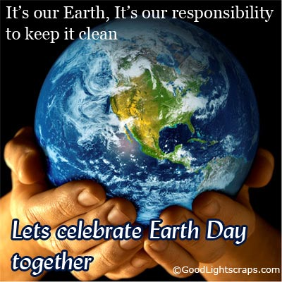 Earth Day Quotes it's our earth it's our responsibility