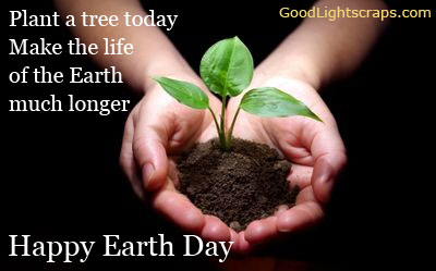 Earth Day Quotes plant a tree today make the life of the earth much longer