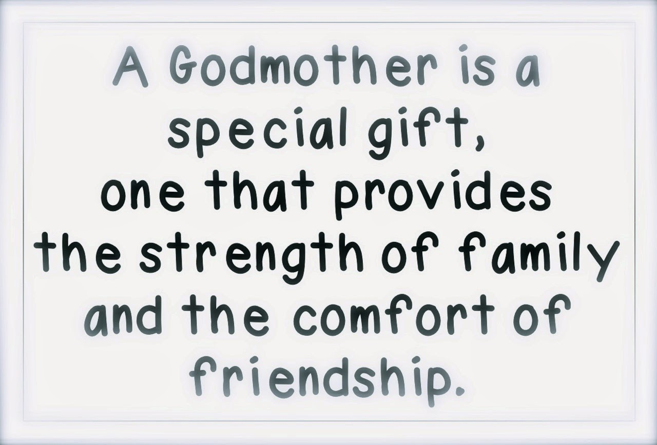 Godmother Quotes a godmother is a special gift one that provides that strength