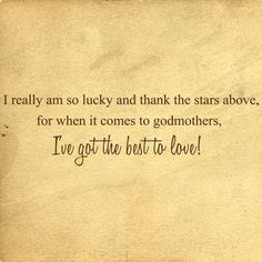 Godmother Quotes i really am so lucky and thank the stars