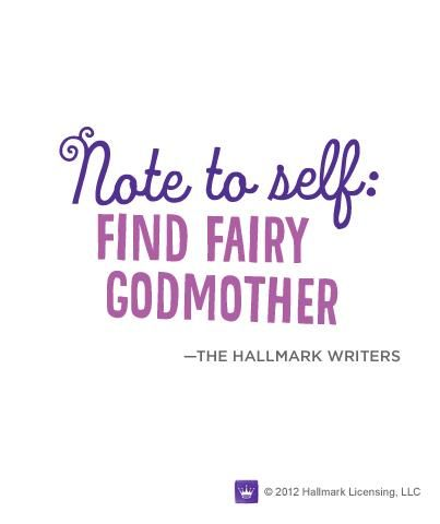 Godmother Quotes note to self find fairy godmother