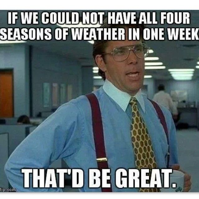 If we could not have all four seasons Weird Memes