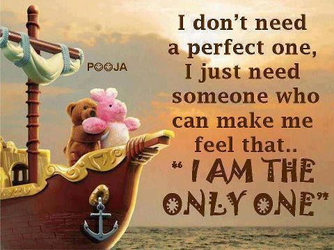 Inspirational Love Quotes i don't need a perfect one someone who