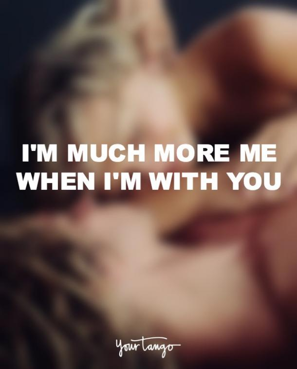 Inspirational Love Quotes I'm much more me when I'm with you