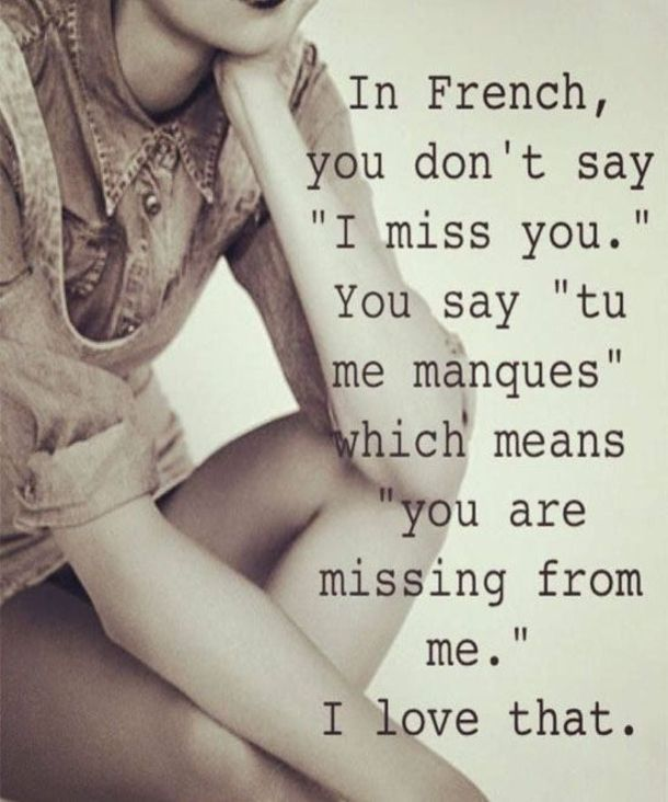 Inspirational Love Quotes in French you don't say i miss you