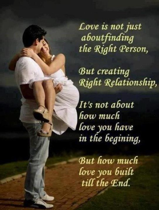 Inspirational Love Quotes love is not just about finding the right person