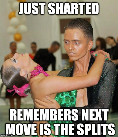 Just sharted remembers next move is the Shart Meme