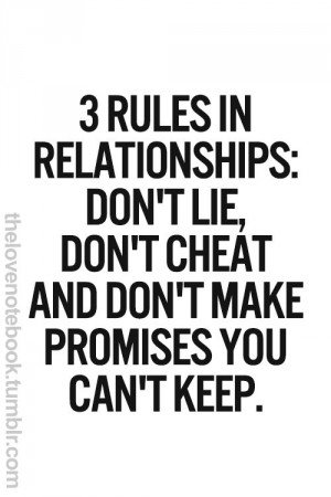 Lie Quotes 3 rules in relationships don't lie don't cheat