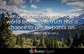 Lie Quotes a lie gets halfway around