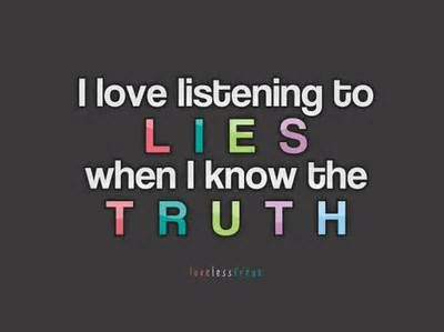 Lie Quotes i love listening to lies when i know