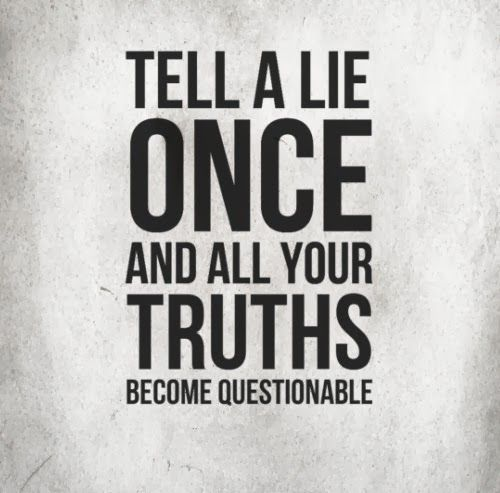 Lie Quotes tell a lie once and all your truths