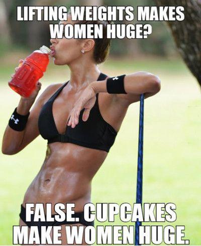 Lifting weights makes women huge false cupcakes Weightlifting Memes