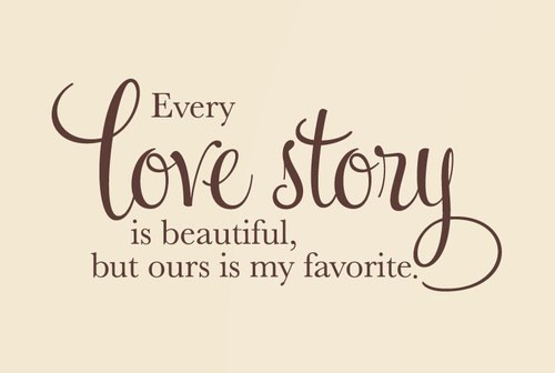 Love Quotes For Husband every love story is beautiful