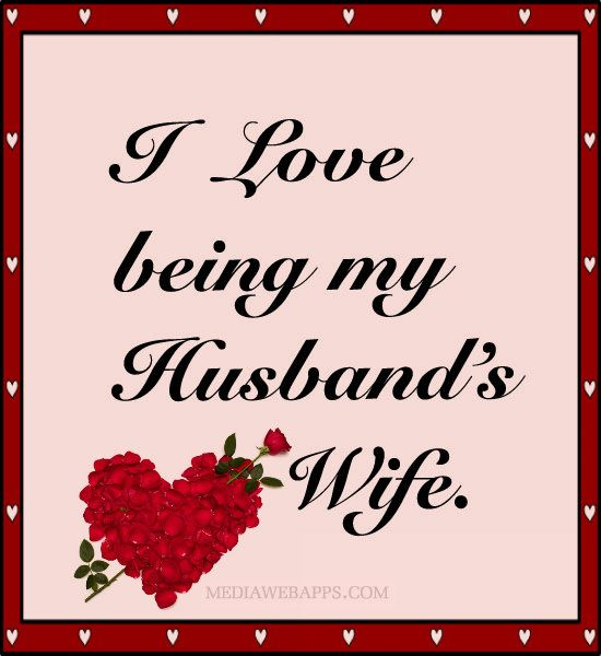 Love Quotes For Husband i love being my husband's wife