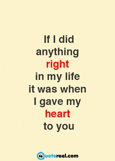 Love Quotes For Husband if i did anything right in my life it was when