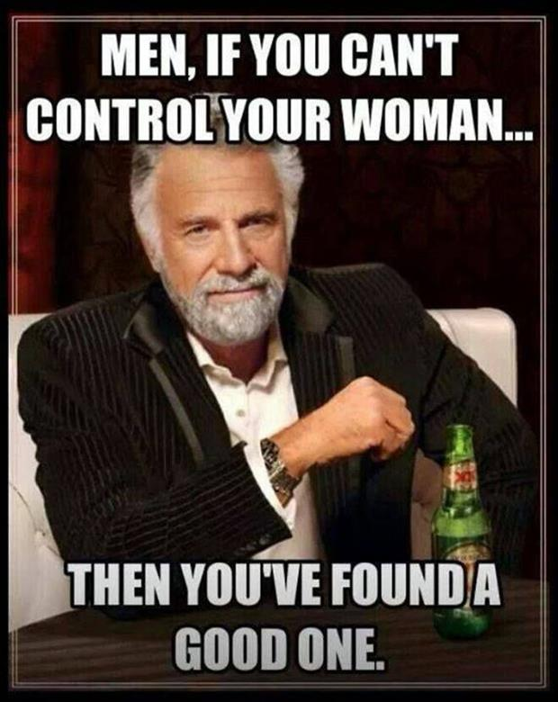 Men if you can't control your woman Memes