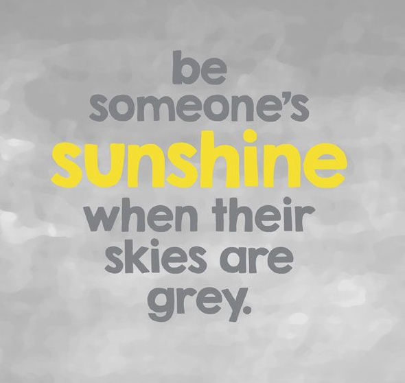 Motivational Love Quotes be someone sunshine when their