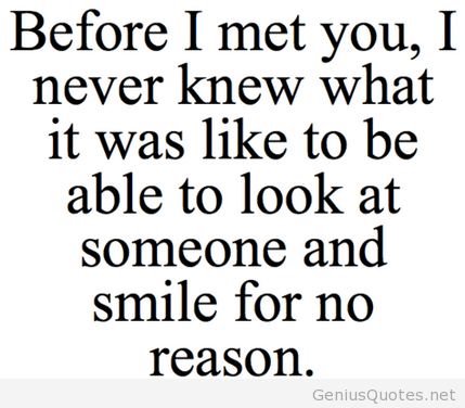Motivational Love Quotes before i met you i never knew what