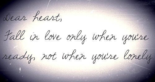 Motivational Love Quotes dear heart fall in love only when you're
