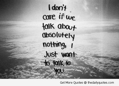 Motivational Love Quotes i don't care if we talk about