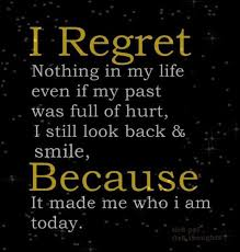 Motivational Love Quotes i regret nothing in my life