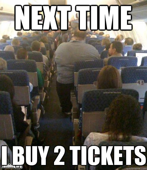 Next time i buy 2 tickets Plane Meme