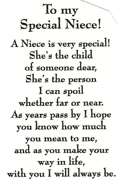 Niece Quotes to my special niece a niece is very special she's the child of someone