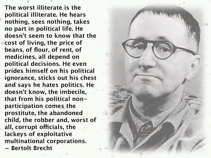 Political Quotes The worst illiterate is the political illiterate he